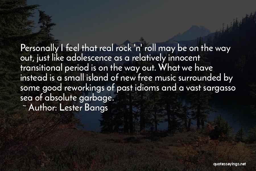 Lester Bangs Quotes 2050156