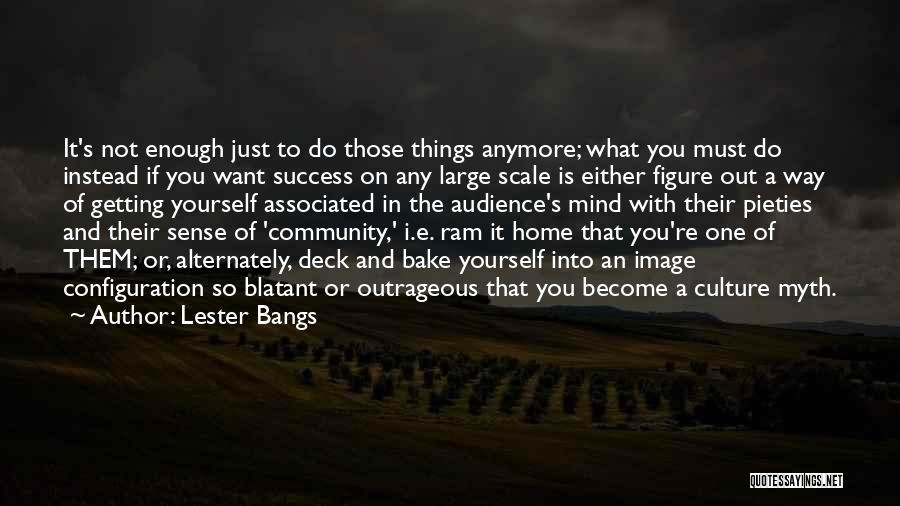 Lester Bangs Quotes 2154080