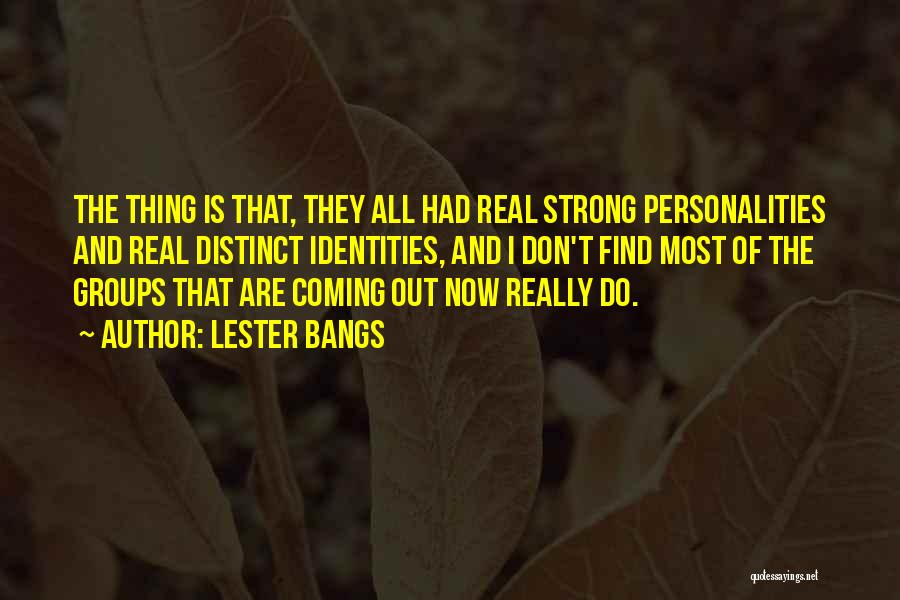Lester Bangs Quotes 321049