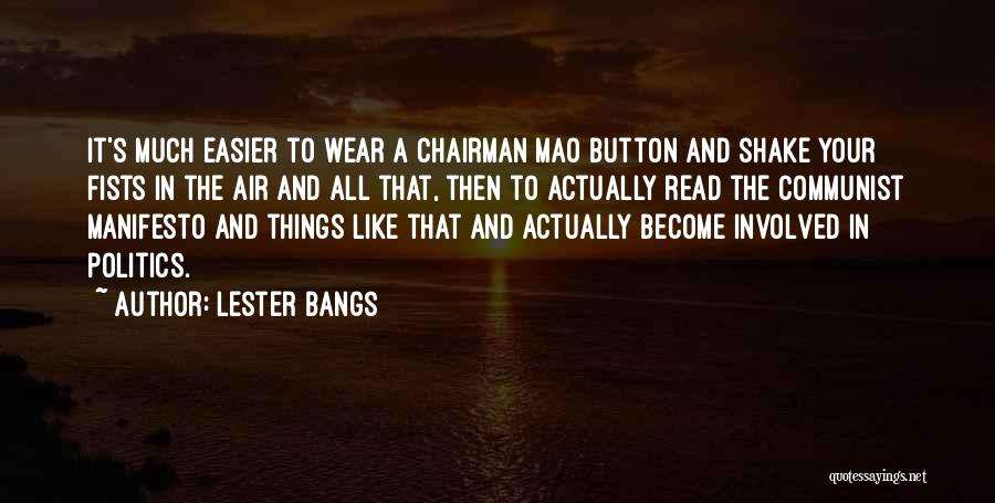 Lester Bangs Quotes 328326