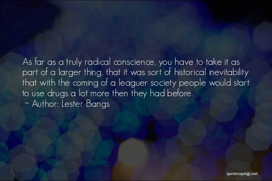 Lester Bangs Quotes 438714