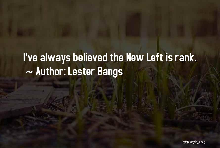 Lester Bangs Quotes 745774