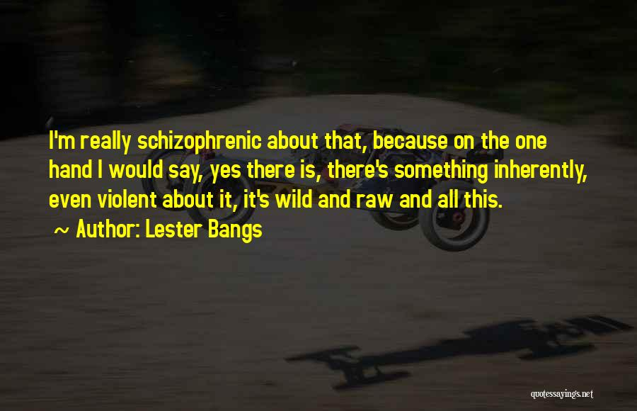 Lester Bangs Quotes 756185