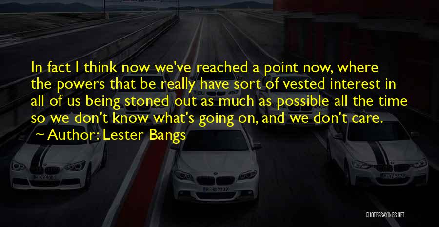 Lester Bangs Quotes 798787