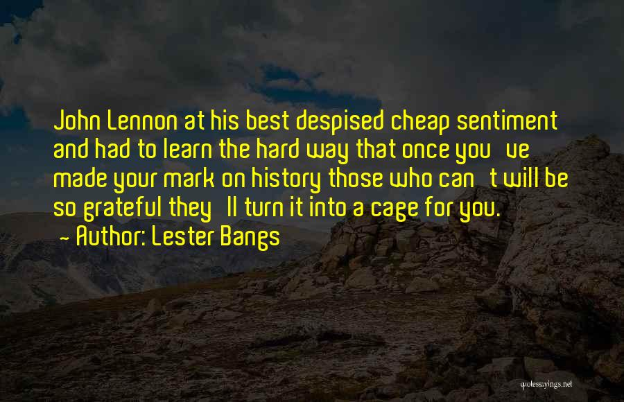 Lester Bangs Quotes 85809