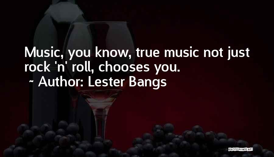 Lester Bangs Quotes 990650
