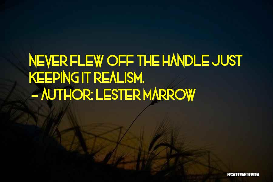Lester Marrow Quotes 1936466