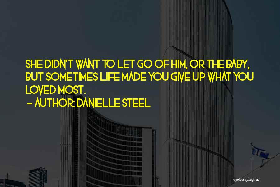 Let Go Let Go Quotes By Danielle Steel