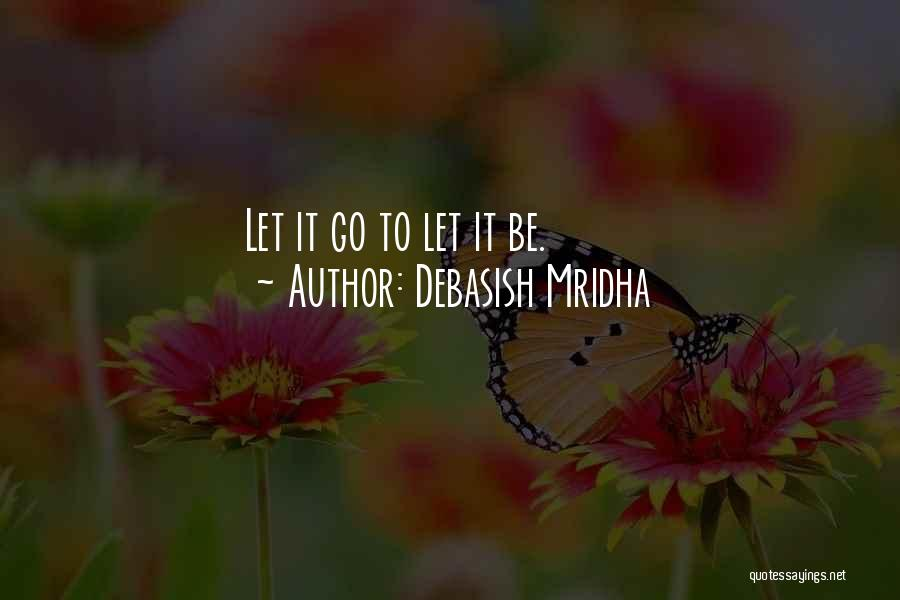 Let Go Let Go Quotes By Debasish Mridha