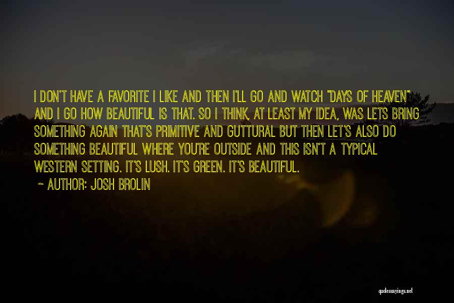 Let Go Let Go Quotes By Josh Brolin