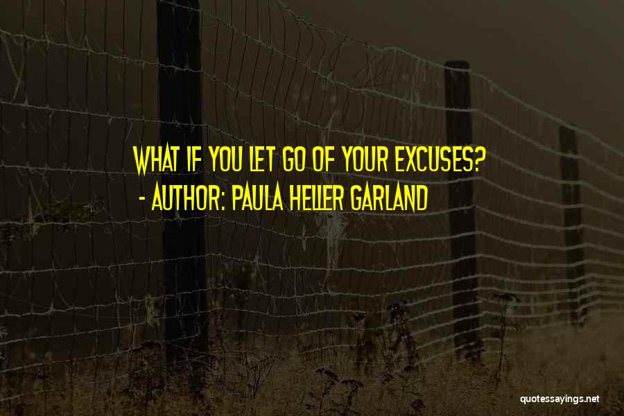 Let Go Let Go Quotes By Paula Heller Garland