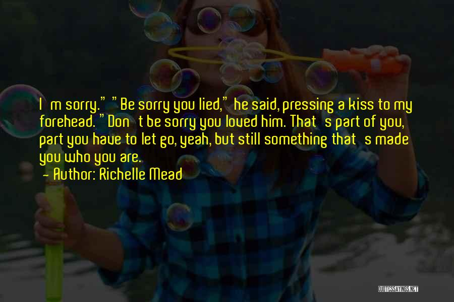 Let Go Let Go Quotes By Richelle Mead
