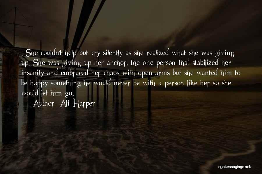 Let Her Cry Quotes By Ali Harper