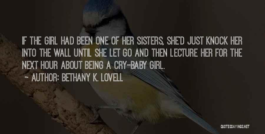 Let Her Cry Quotes By Bethany K. Lovell