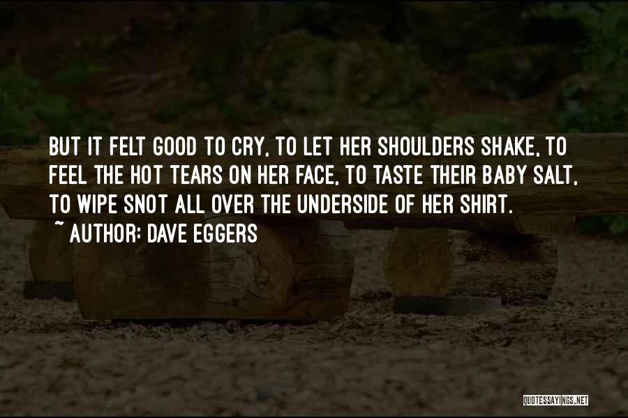 Let Her Cry Quotes By Dave Eggers