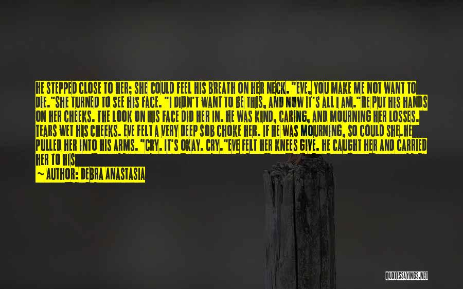 Let Her Cry Quotes By Debra Anastasia