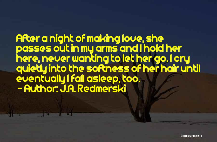 Let Her Cry Quotes By J.A. Redmerski