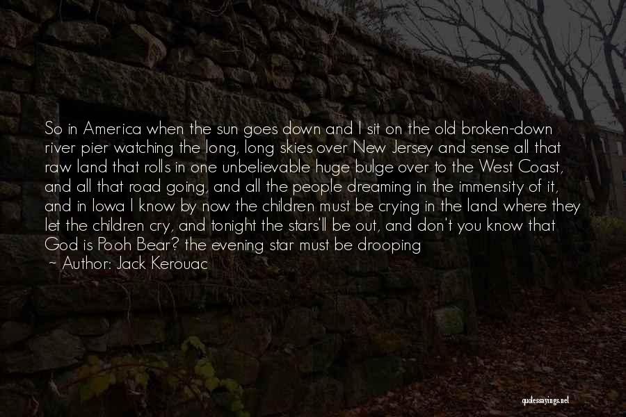 Let Her Cry Quotes By Jack Kerouac