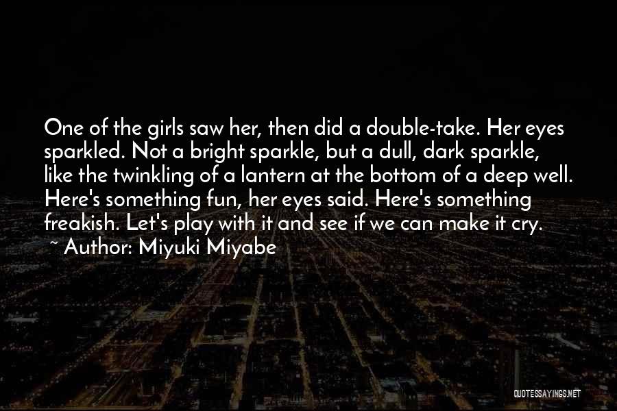 Let Her Cry Quotes By Miyuki Miyabe