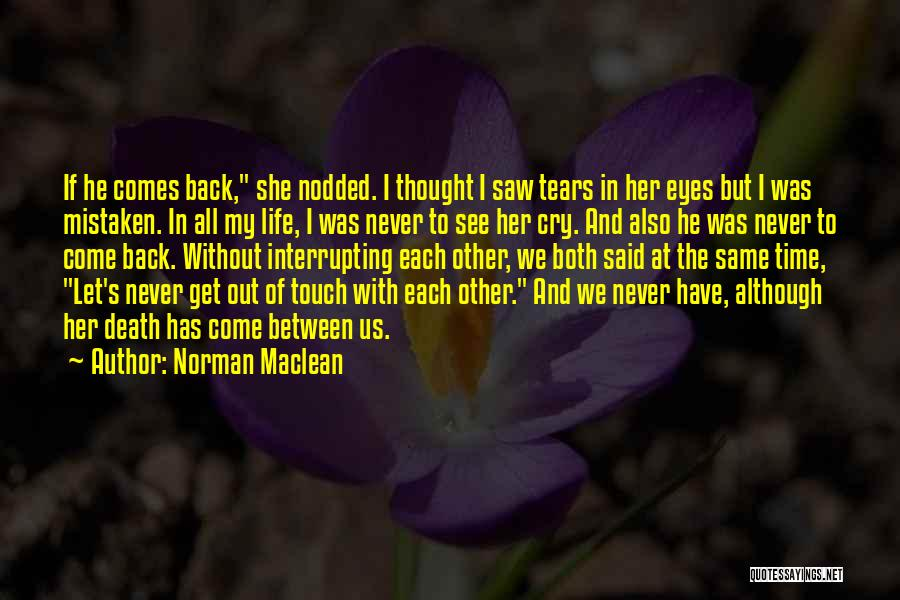 Let Her Cry Quotes By Norman Maclean