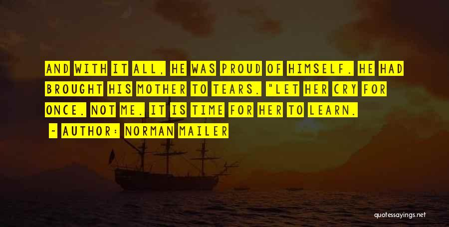 Let Her Cry Quotes By Norman Mailer