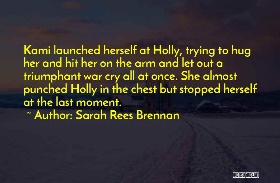 Let Her Cry Quotes By Sarah Rees Brennan