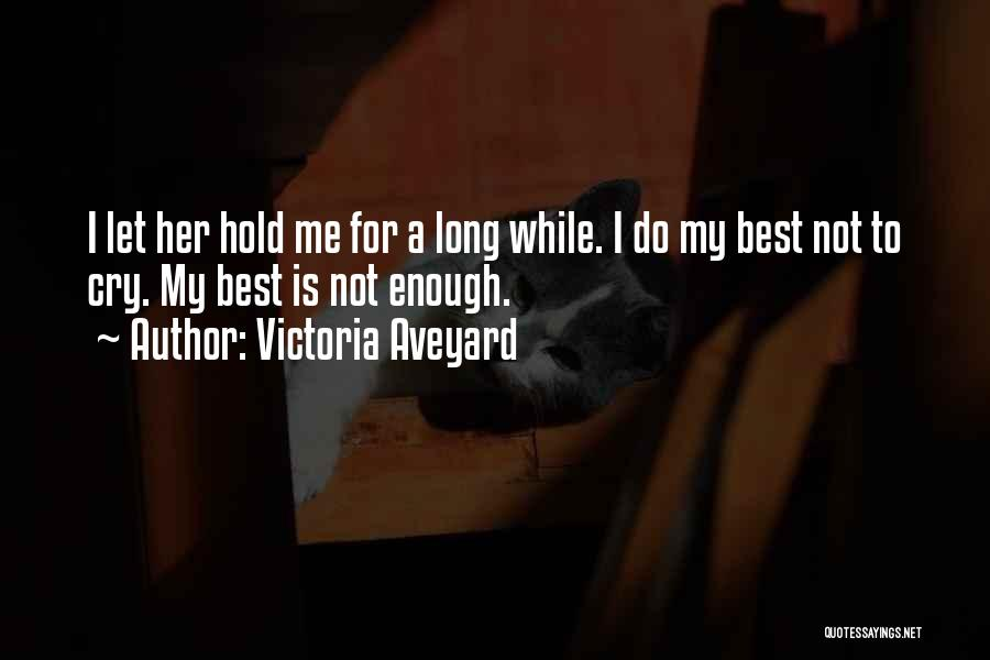Let Her Cry Quotes By Victoria Aveyard