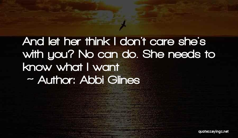 Let Her Know You Care Quotes By Abbi Glines