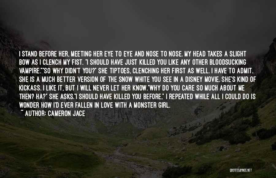Let Her Know You Care Quotes By Cameron Jace