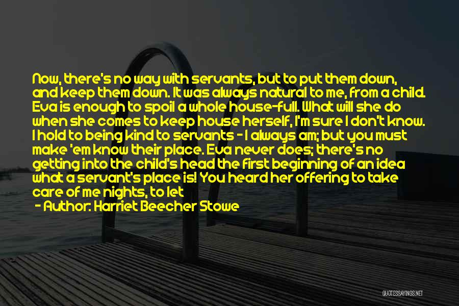 Let Her Know You Care Quotes By Harriet Beecher Stowe