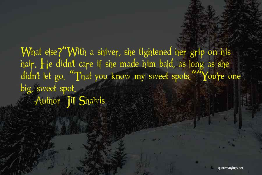 Let Her Know You Care Quotes By Jill Shalvis