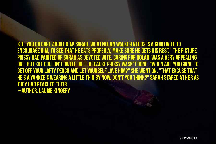 Let Her Know You Care Quotes By Laurie Kingery