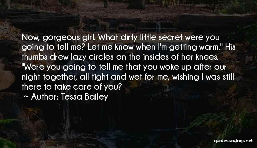 Let Her Know You Care Quotes By Tessa Bailey