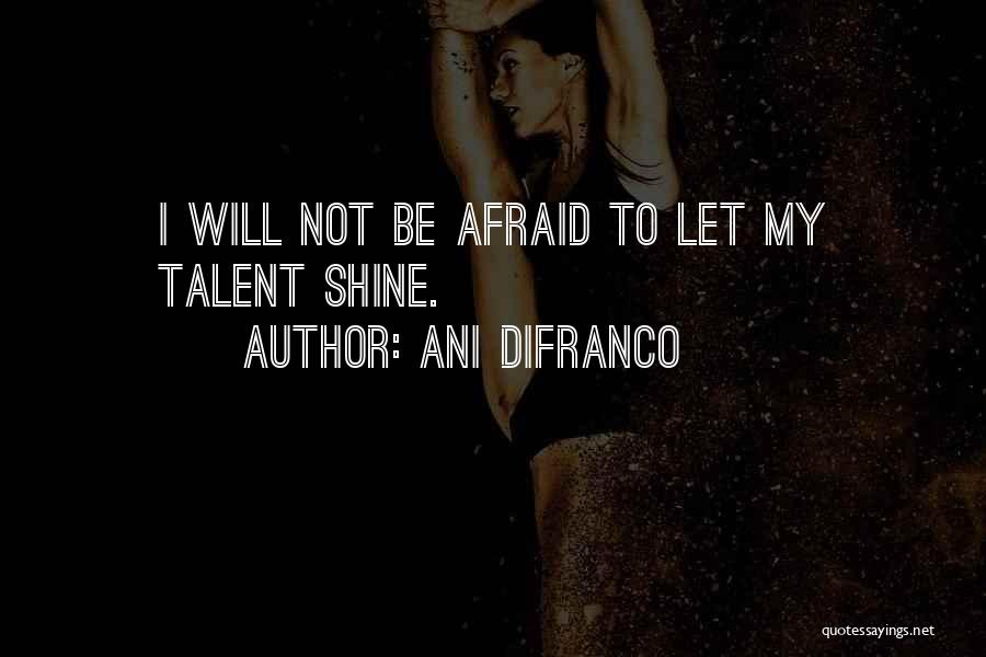 Let Her Shine Quotes By Ani DiFranco