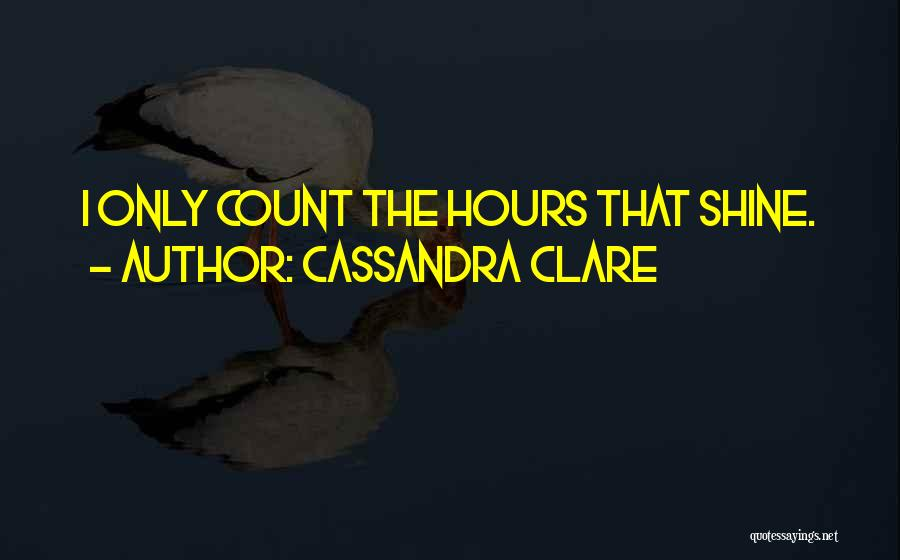 Let Her Shine Quotes By Cassandra Clare