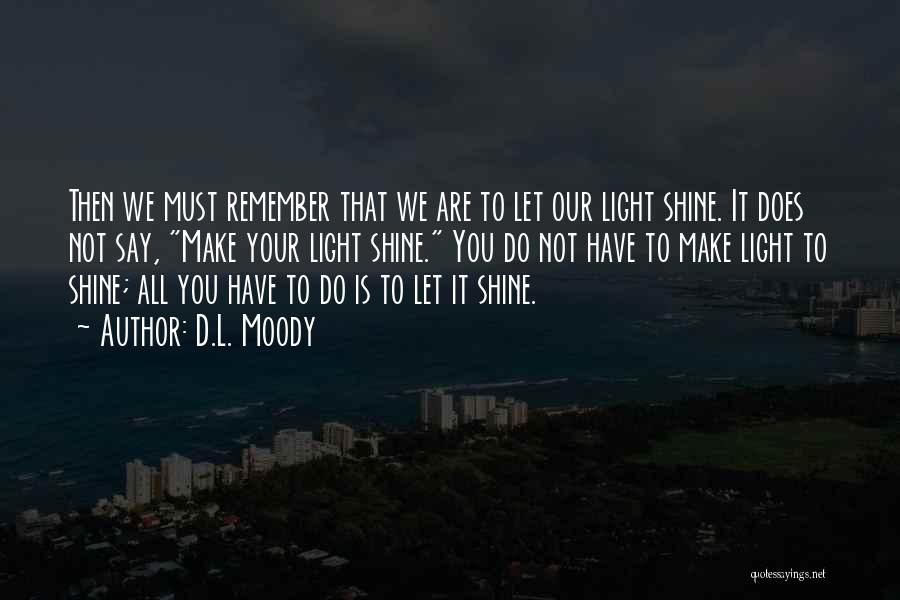 Let Her Shine Quotes By D.L. Moody