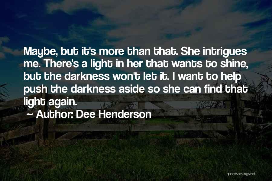 Let Her Shine Quotes By Dee Henderson