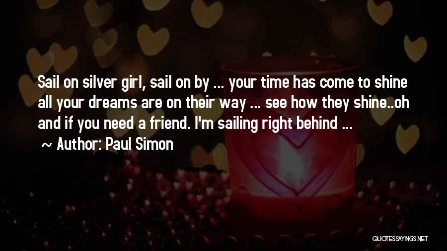 Let Her Shine Quotes By Paul Simon