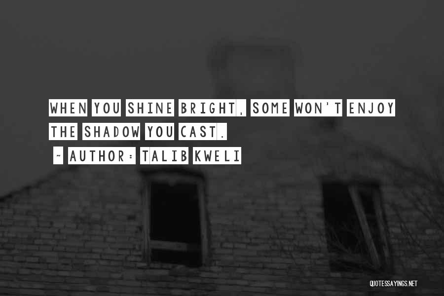 Let Her Shine Quotes By Talib Kweli