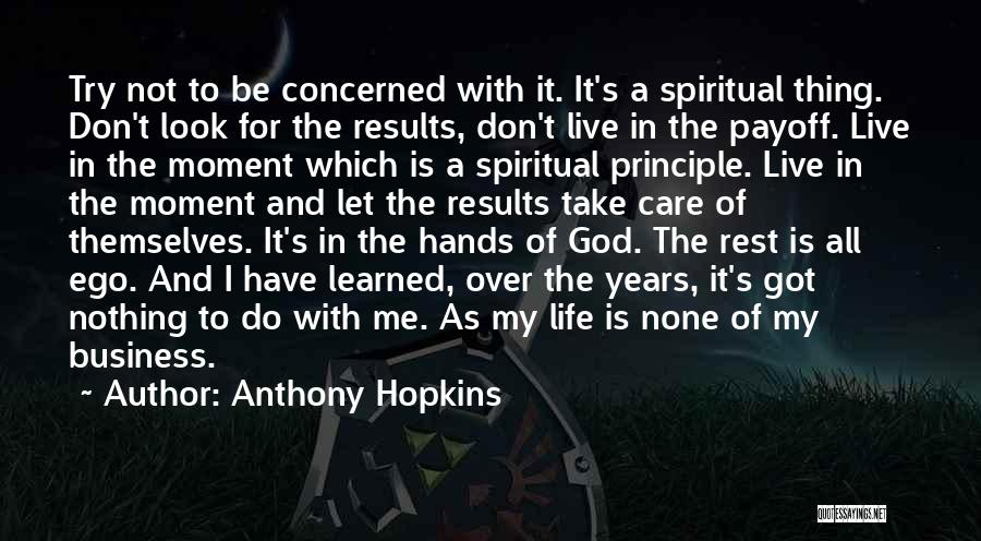 Let Me Do My Thing Quotes By Anthony Hopkins