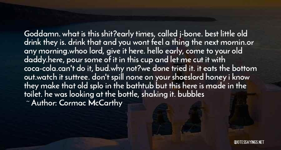 Let Me Do My Thing Quotes By Cormac McCarthy