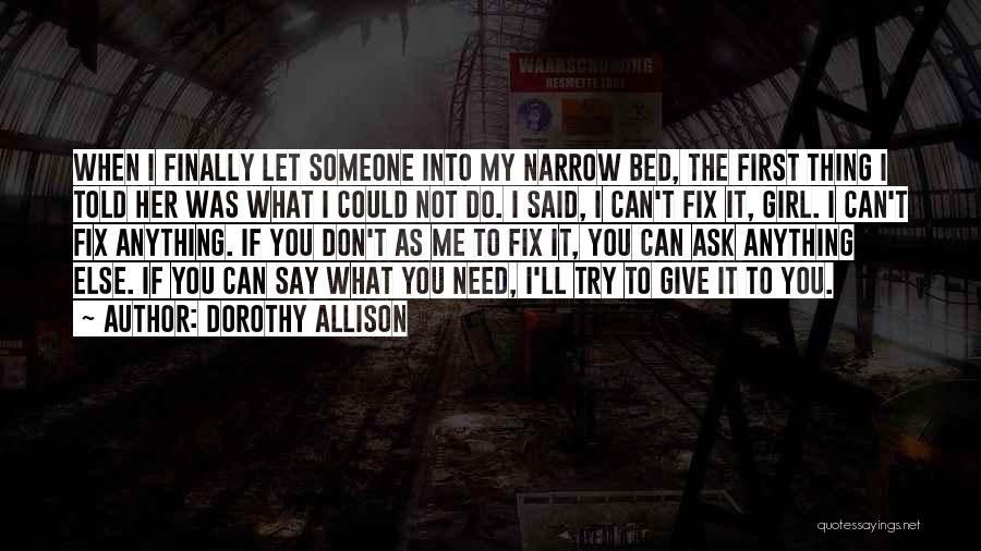 Let Me Do My Thing Quotes By Dorothy Allison