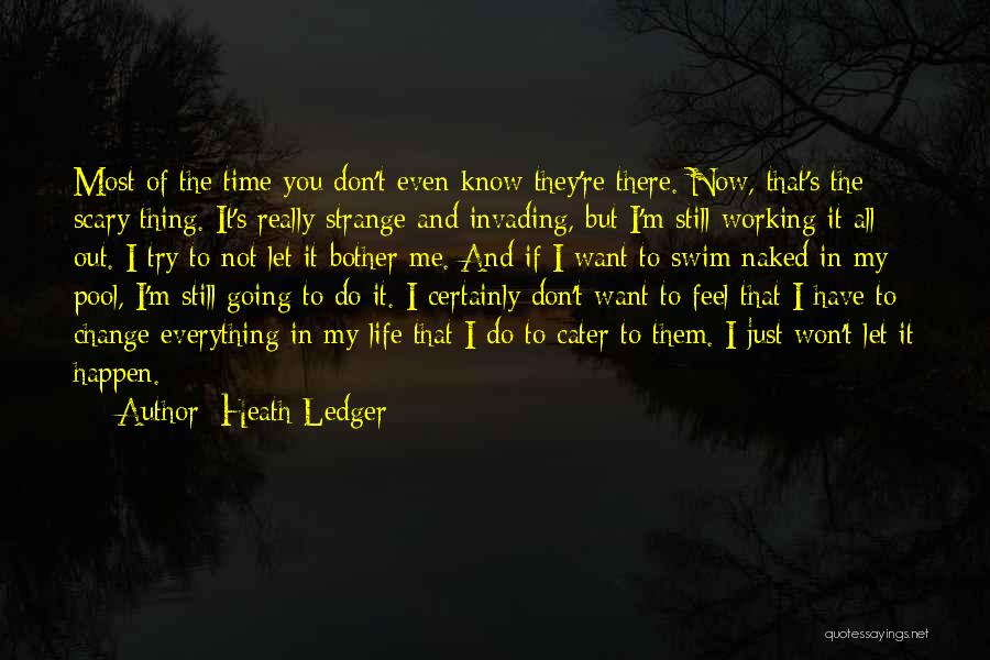Let Me Do My Thing Quotes By Heath Ledger
