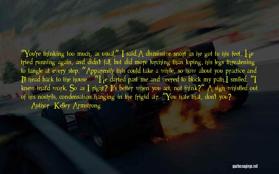 Let Me Do My Thing Quotes By Kelley Armstrong