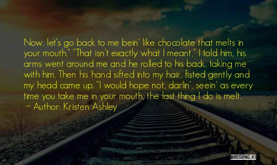 Let Me Do My Thing Quotes By Kristen Ashley
