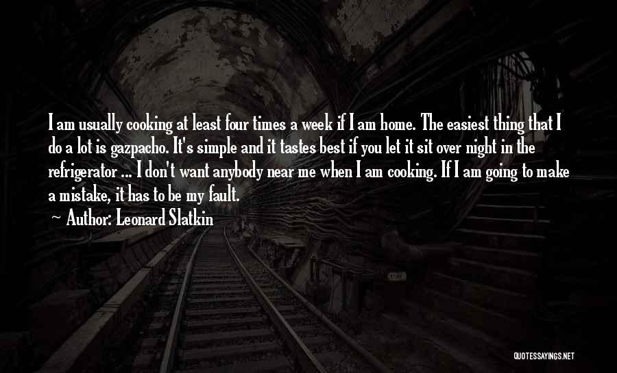 Let Me Do My Thing Quotes By Leonard Slatkin