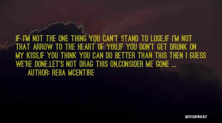 Let Me Do My Thing Quotes By Reba McEntire
