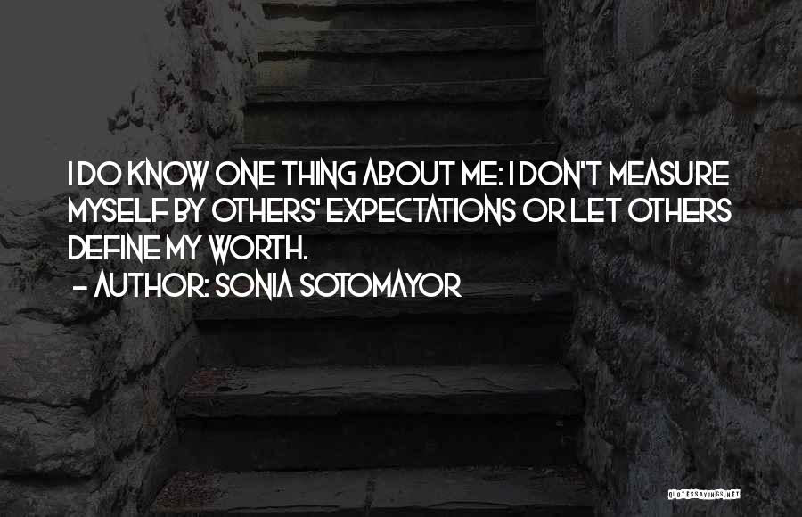 Let Me Do My Thing Quotes By Sonia Sotomayor