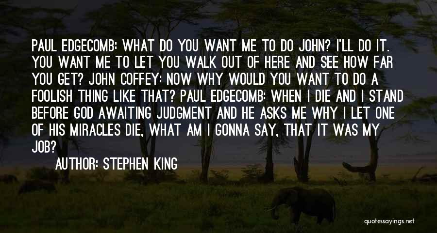 Let Me Do My Thing Quotes By Stephen King