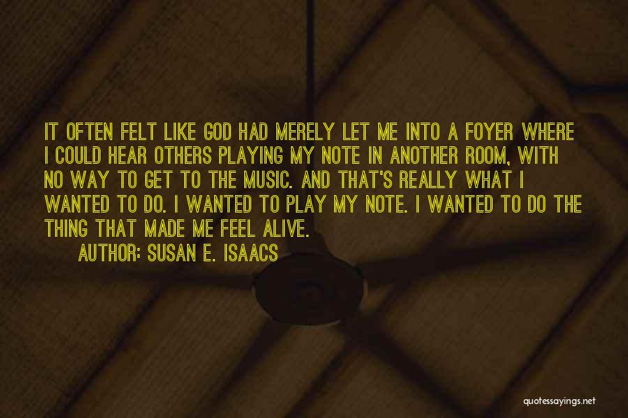 Let Me Do My Thing Quotes By Susan E. Isaacs